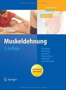 Muskeldehnung: Grundlagen, Differenzialdiagnostik, Therapeutische Dehnungen, Eigendehnungen (Physiotherapie Basics)