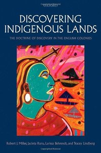 Discovering Indigenous Lands: The Doctrine of Discovery in the English Colonies (Repost)
