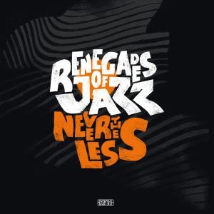 Renegades Of Jazz - Nevertheless (2019)