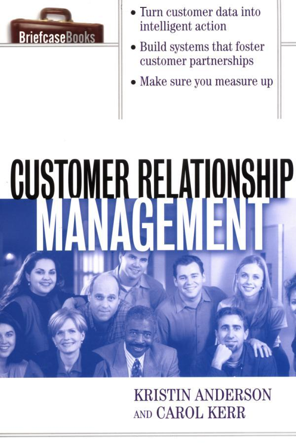 Customer Relationship Management (The Briefcase Book Series) by Kristin L. Anderson, Carol J. Kerr