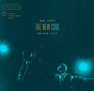 Bob James & Nathan East - The New Cool (2015) [Official Digital Download]