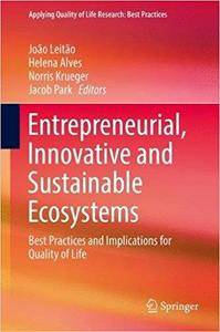 Entrepreneurial, Innovative and Sustainable Ecosystems: Best Practices and Implications for Quality of Life