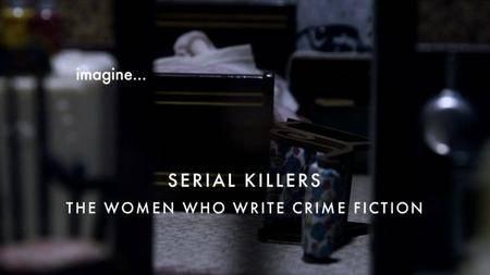 BBC Imagine - Serial Killers: The Women who Write Crime Fiction (2016)
