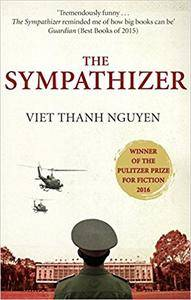 The Sympathizer: Winner of the Pulitzer Prize for Fiction 2016