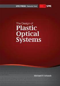 The Design of Plastic Optical Systems (Repost)