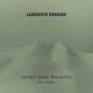 Ludovico Einaudi - Seven Days Walking (Day 3) (2019)