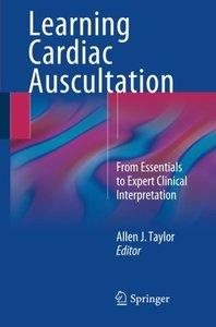 Learning Cardiac Auscultation: From Essentials to Expert Clinical Interpretation