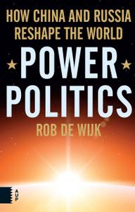 Power Politics: How China and Russia Reshape the World (Repost)