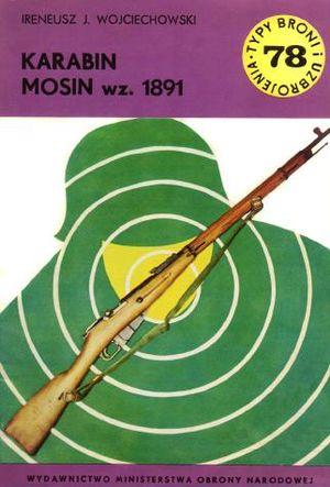 Karabin Mosin wz. 1891 (Typy Broni i Uzbrojenia 78)