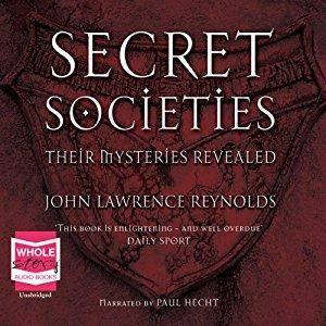 Secret Societies: Inside the World's Most Notorious Organizations [Audiobook]