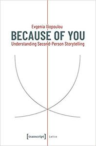 Because of You: Understanding Second-Person Storytelling (Lettre) by Evgenia Iliopoulou
