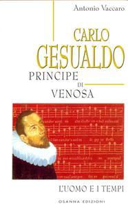 Antonio Vaccaro - Carlo Gesualdo Principe di Venosa