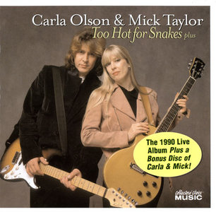 Carla Olson & Mick Taylor - Too Hot For Snakes plus