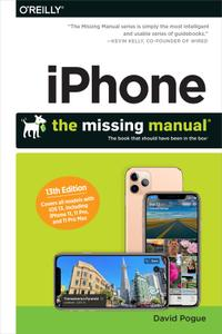 iPhone: The Missing Manual: The Book That Should Have Been in the Box, 13th Edition