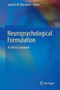 Neuropsychological Formulation: A Clinical Casebook