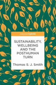 Sustainability, Wellbeing and the Posthuman Turn (Repost)