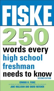 Fiske 250 Words Every High School Freshman Needs to Know, 2nd Edition (repost)