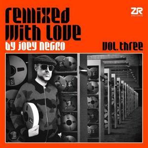 Joey Negro - Remixed With Love By Joey Negro Vol.Three (2018)