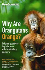 Why are Orangutans Orange?: Science Puzzles in Pictures - With Fascinating Answers (repost)