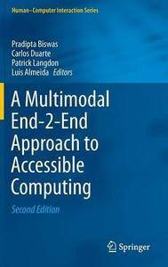 A Multimodal End-2-End Approach to Accessible Computing (2nd edition) (Repost)