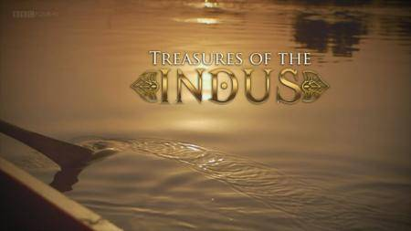 BBC - Treasures of the Indus (2015)