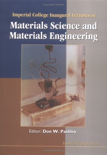 Imperial College Inaugural Lectures in Materials Science and Materials Engineering (Repost)