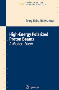 """""""High Energy Polarized Proton Beams: A Modern View (Springer Tracts in Modern Physics)"""" (Repost)"""
