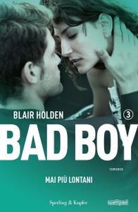 Blair Holden - Bad boy Vol.03. Mai più lontani