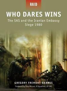 Who Dares Wins: The SAS and the Iranian Embassy Siege 1980 (Raid, 4)
