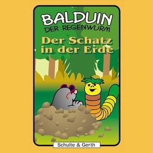 «Balduin der Regenwurm - Band 7: Der Schatz in der Erde» by Sabine Fischer,Timothy Kirk Thomas