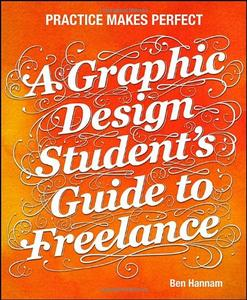 A Graphic Design Student's Guide to Freelance: Practice Makes Perfect