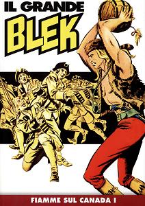 Il Grande Blek - Volume 13 - Fiamme Sul Canada 1 (Gazzetta Dello Sport)