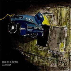 Joshua Rex - Inside The Shipwreck (EP) (2009)