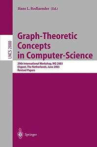 Graph-Theoretic Concepts in Computer Science: 29th International Workshop, WG 2003. Elspeet, The Netherlands, June 19-21, 2003.