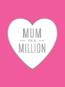 Mum in a Million The Perfect Gift to Give to Your Mum