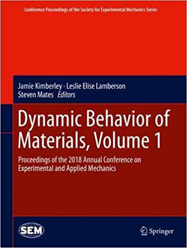Dynamic Behavior of Materials, Volume 1: Proceedings of the 2018 Annual Conference on Experimental and Applied Mechanics