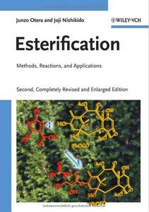 Esterification: Methods, Reactions, and Applications (2nd edition)