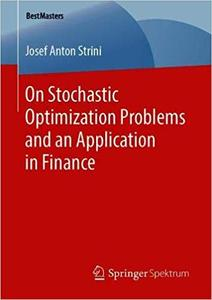 On Stochastic Optimization Problems and an Application in Finance