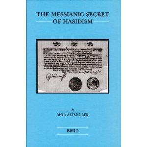 The Messianic Secret of Hasidism