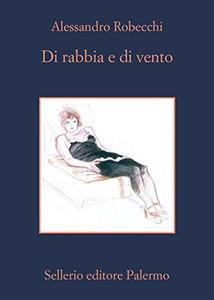 Di rabbia e di vento - Alessandro Robecchi (Repost)