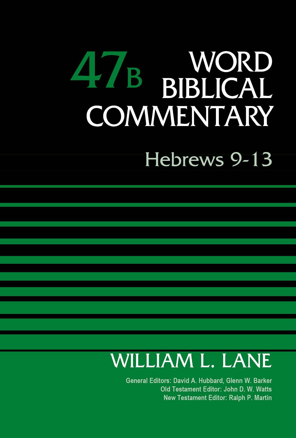 Hebrews 9-13, Volume 47B (Word Biblical Commentary)