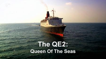 Channel 5 - QE2: Queen of the Seas (2019)