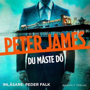 «Du måste dö» by Peter James