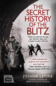 The Secret History of the Blitz (Repost)
