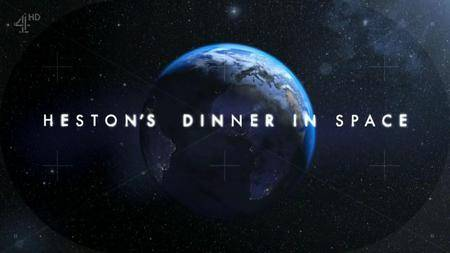 Channel 4 - Heston's Dinner in Space (2016)