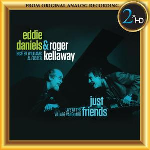Eddie Daniels & Roger Kellaway - Just Friends - Live at the Village Vanguard (2018) [Official Digital Download 24/192]