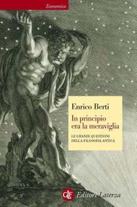 Enrico Berti - In principio era la meraviglia. Le grandi questioni della filosofia antica (Repost)