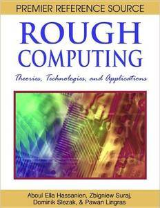 Rough Computing: Theories, Technologies and Applications (Repost)