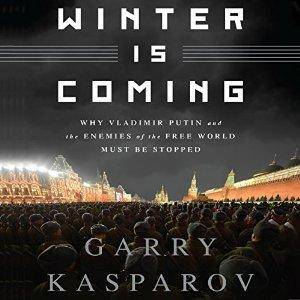 Winter Is Coming: Why Vladimir Putin and the Enemies of the Free World Must Be Stopped [Audiobook]
