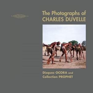 Charles Duvelle and Hisham Mayet - The Photographs of Charles Duvelle: Disques Ocora and Collection Prophet (2017)